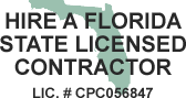 Hire a FL state licensed contractor